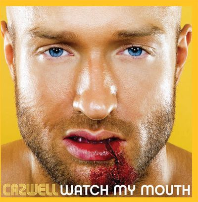 Cazwell-Watch-My-Mouth